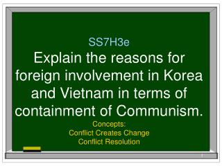 SS7H3e Explain the reasons for foreign involvement in Korea and Vietnam in terms of containment of Communism.