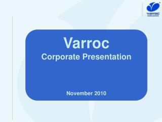 Varroc Corporate Presentation November  2010