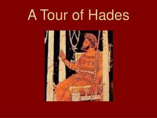 A Tour of Hades