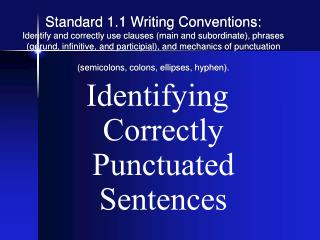 Standard 1.1 Writing Conventions: Identify and correctly use clauses main and subordinate, phrases gerund, infinitive, a