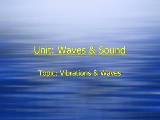 Unit: Waves & Sound