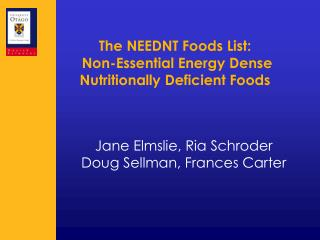 The NEEDNT Foods List:  Non-Essential Energy Dense Nutritionally Deficient Foods