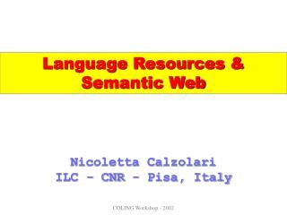 Nicoletta Calzolari ILC - CNR - Pisa, Italy