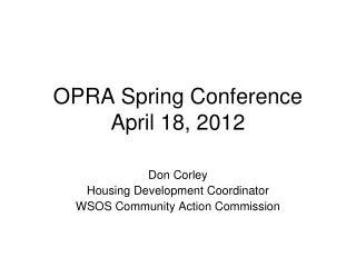 OPRA Spring Conference April 18, 2012