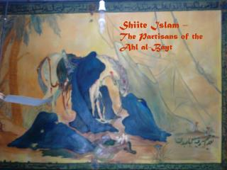 Shiite Islam –  The Partisans of the Ahl al-Bayt
