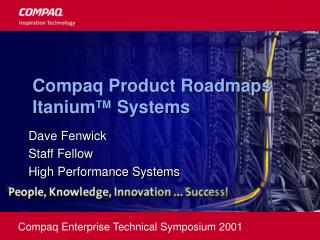 Compaq Product Roadmaps Itanium TM   Systems