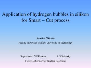 Application of hydrogen bubbles in silikon for Smart – Cut process
