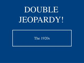 DOUBLE JEOPARDY!