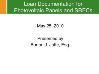 Loan Documentation for Photovoltaic Panels and SRECs