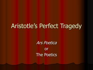Aristotle's Perfect Tragedy