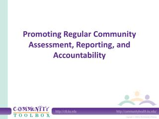 Promoting Regular Community Assessment, Reporting, and Accountability