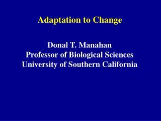 Adaptation to Change