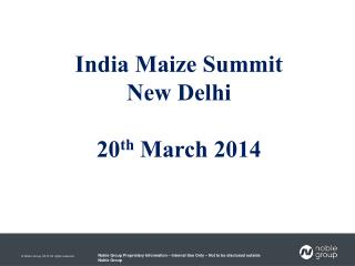 India Maize Summit New Delhi 20 th  March 2014