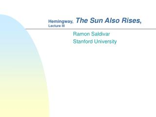 Hemingway, The Sun Also Rises ,  Lecture III