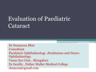 Evaluation of Paediatric Cataract