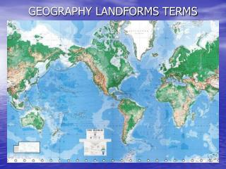 GEOGRAPHY LANDFORMS TERMS