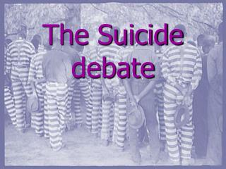 The Suicide debate
