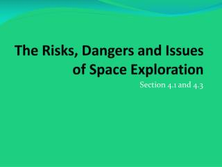 The Risks, Dangers and Issues of Space Exploration