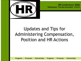 Updates and Tips for Administering Compensation, Position and HR Actions
