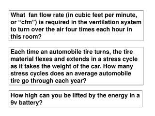 "What  fan flow rate (in cubic feet per minute, or ""cfm"") is required in the ventilation system to turn over the air fou"