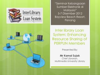 Inter library Loan System: Enhancing Resource Sharing of PERPUN Members