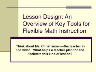 Lesson Design: An Overview of Key Tools for Flexible Math Instruction