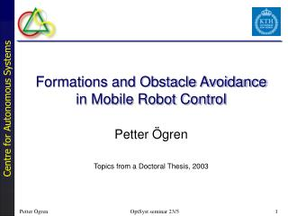 Formations and Obstacle Avoidance in Mobile Robot Control