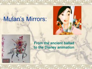 Mulan's Mirrors: