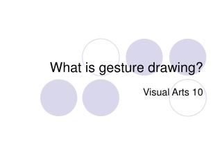 What is gesture drawing?