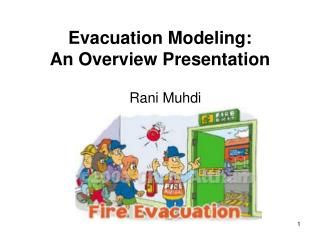 Evacuation Modeling: An Overview Presentation