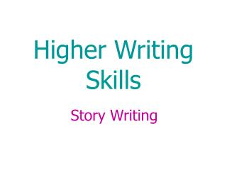 Higher Writing Skills