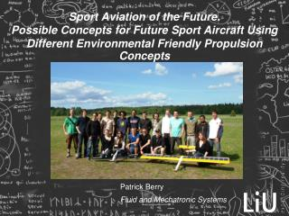 Sport Aviation of the Future. Possible Concepts for Future Sport Aircraft Using Different Environmental Friendly Propul