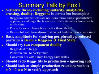 Summary Talk by Fox I