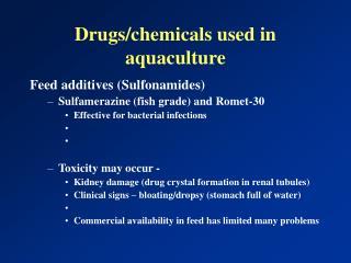Drugs/chemicals used in aquaculture