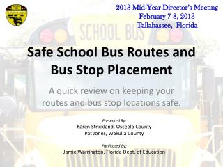 Safe School Bus Routes and Bus Stop Placement