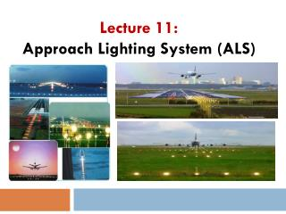 Lecture  11: Approach Lighting  System (ALS)
