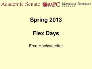 Spring 2013 Flex Days Fred Hochstaedter