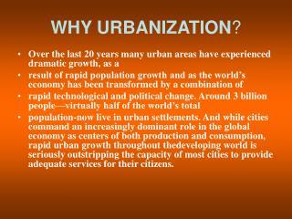 WHY URBANIZATION ?