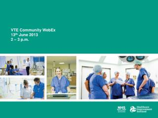 VTE Community WebEx 13 th  June 2013 2 – 3 p.m.