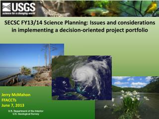 SECSC FY13/14 Science Planning: Issues and considerations in implementing a decision-oriented project portfolio
