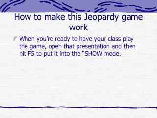 How to make this Jeopardy game  work