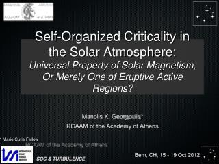 Self-Organized Criticality in                 the Solar Atmosphere: Universal Property of Solar Magnetism,  Or Merely O