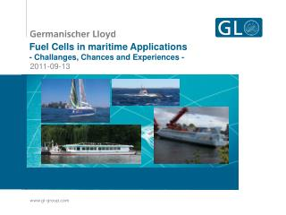 Fuel Cells in maritime Applications - Challanges, Chances and Experiences -