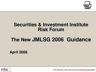 Securities & Investment Institute  Risk Forum The New  JMLSG 2006  Guidance