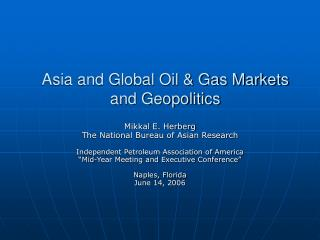 Asia and Global Oil  Gas Markets and Geopolitics