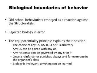 Biological boundaries of behavior