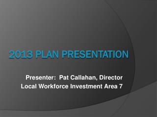 2013 Plan presentation