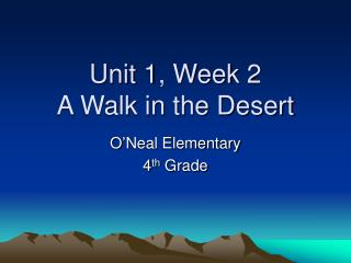 Unit 1, Week 2 A Walk in the Desert