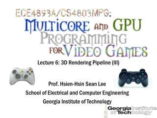 Lecture 6: 3D Rendering Pipeline (III)