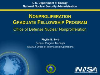 U.S. Department of Energy National Nuclear Security Administration Nonproliferation Graduate Fellowship Program Office